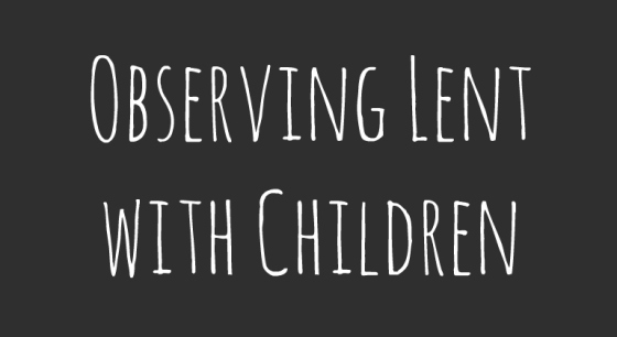 Lent with Kids