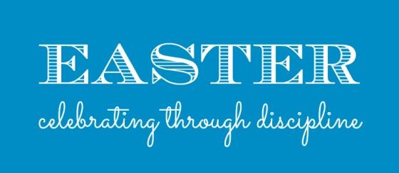 Easter Disciplines